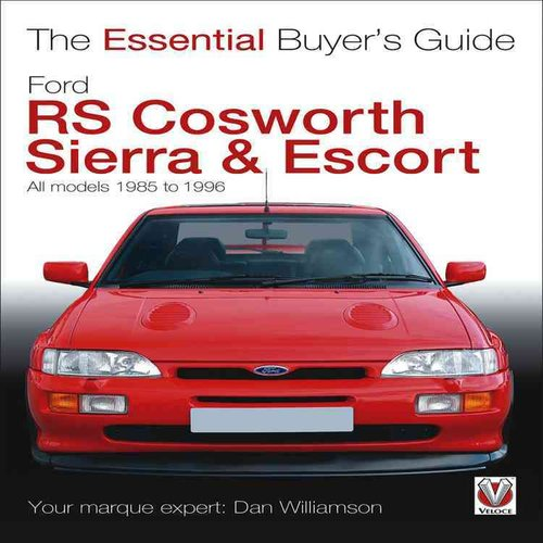 Ford RS Cosworth Sierra & Escort: All Models 1985 to 1996