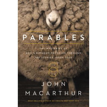 Parables : The Mysteries of God's Kingdom Revealed Through the Stories Jesus (Best Parables Of Jesus)