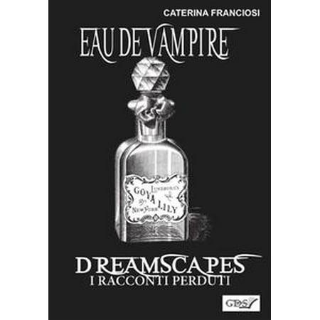 Eau De Vampire - Dreamscapes- I racconti perduti- Volume 31 - eBook (Photos De Vampire D'halloween)