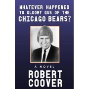 Whatever Happened to Gloomy Gus of the Chicago Bears? - eBook