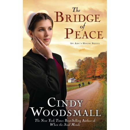The Bridge of Peace : Book 2 in the Ada's House Amish Romance