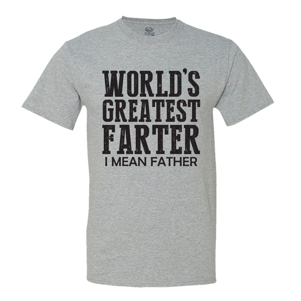 4e33947fe6c8fc Minty Tees - Minty Tees World's Greatest Farter, I Mean Father Men's T-Shirt  - Walmart.com