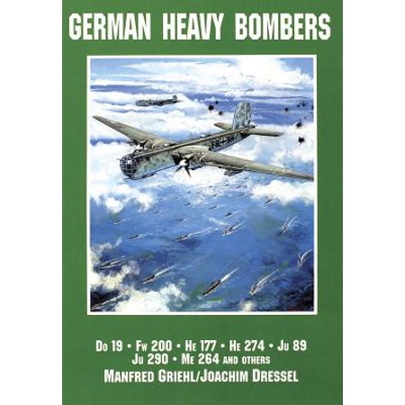 German Bomber (German Heavy Bombers : Do 19, FW 200, He 177, He 274, Ju 89, Ju 290, Me 264 and Others)
