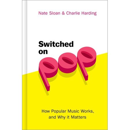 Switched on Pop: How Popular Music Works, and Why It Matters (Hardcover) Complete Works Music Book