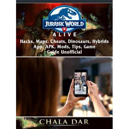 Jurassic World Alive, Hacks, APK, Maps, Cheats, Dinosaurs, Hybrids, App, Mods, Tips, Game Guide Unofficial - (Best Tube Map App)