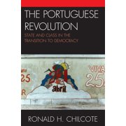 Portuguese Revolution : State and Class in the Transition to Democracy
