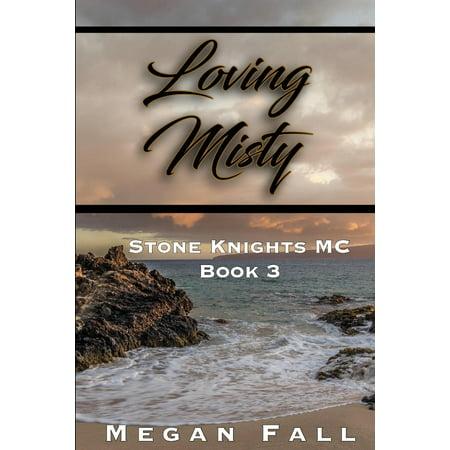 Stone Knights MC: Loving Misty: Stone Knights MC Book 3 (Paperback)