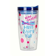 Wine Drinkers Have More Fun Insulated Wine Tumbler 10 oz