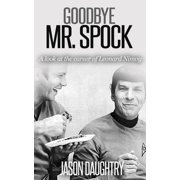 Goodbye Mr. Spock: A Look at the Career of Leonard Nimoy - eBook