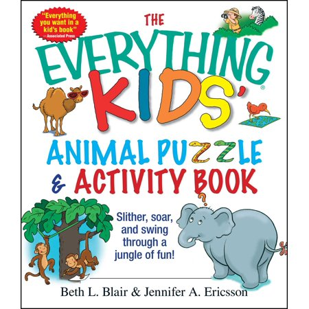The Everything Kids' Animal Puzzles & Activity Book : Slither, Soar, And Swing Through A Jungle Of