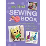My First Sewing Book : 35 easy and fun projects for children aged 7 years +