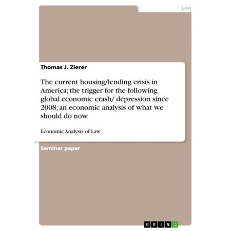 The current housing/lending crisis in America; the trigger for the following global economic crash/ depression since 2008; an economic analysis of what we should do now - (Now And Then America Pat Mora Analysis)