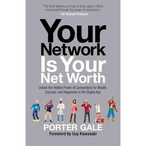 Your Network Is Your Net Worth: Unlock the Hidden Power of Connections for Wealth, Success, and Happiness in the Digital Age