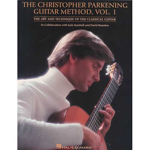 The Christopher Parkening Guitar Method: The Art and Technique of the Classical Guitar in Collaboration With Jack Marshall and David Brandon