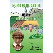 Born to Be Great : The Boy Michael Collins