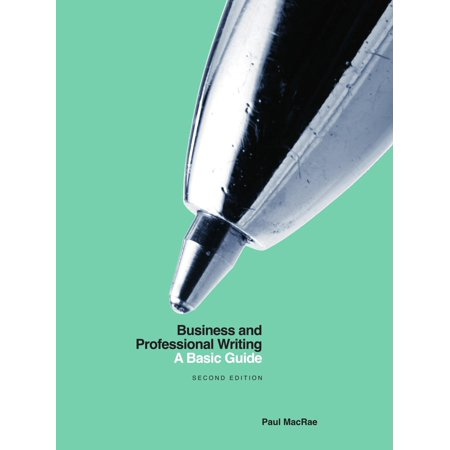 Business and Professional Writing: A Basic Guide - Second - Basic Writing
