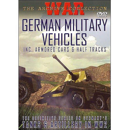 War: The Archive Collection - German Military Vehicles