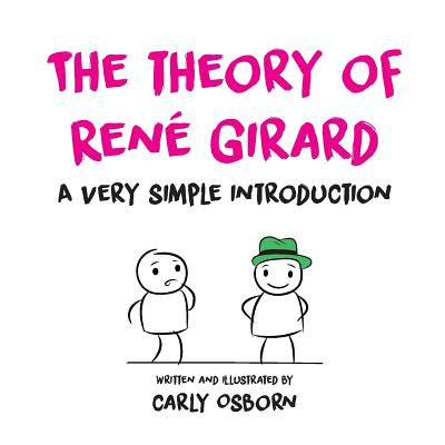 The Theory of René Girard : A Very Simple Introduction ()