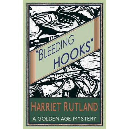 Bleeding Hooks : A Golden Age Mystery