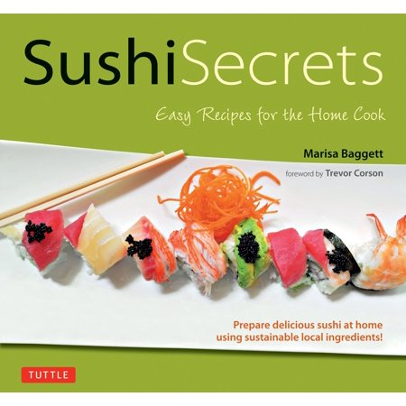 Sushi Secrets : Easy Recipes for the Home Cook. Prepare delicious sushi at home using sustainable local ingredients! - Easy To Prepare Halloween Foods