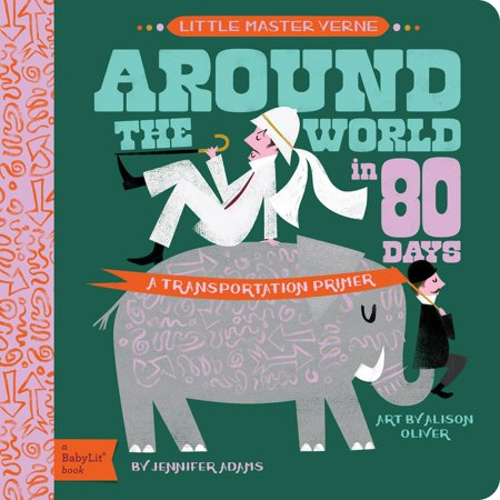 Around the World in 80 Days: A Babylit Transportation Primer (Board (Around The World In 80 Days David Niven)