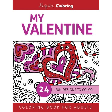 Valentine Crafts For Adults (My Valentine: Coloring Book for Adults)
