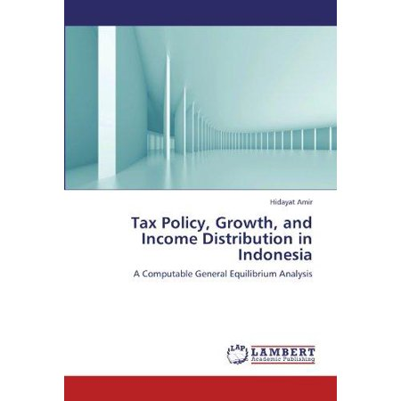 Tax Policy  Growth  And Income Distribution In Indonesia