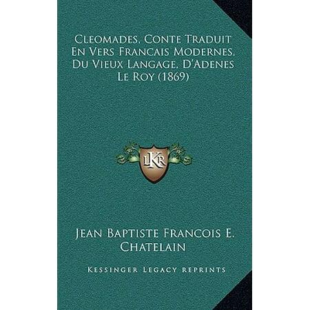 Cleomades, Conte Traduit En Vers Francais Modernes, Du Vieux Langage, D'Adenes Le Roy (1869)](Halloween Le Film En Francais)