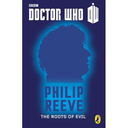Doctor Who: The Roots of Evil - eBook (Dream Theater The Root Of All Evil)