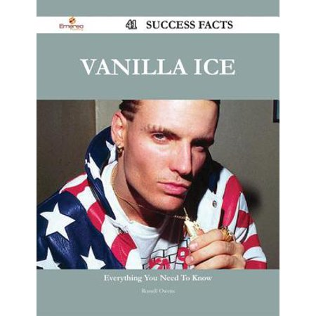 Vanilla Ice 41 Success Facts - Everything you need to know about Vanilla Ice - eBook (Vanilla Ice Halloween)