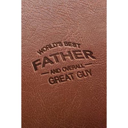 World's Best Father and Overall Great Guy: Brown Faux Leather Blank Lined Notebook for Dad - Novelty Notepad with Lines - Journal for Men - Father's D