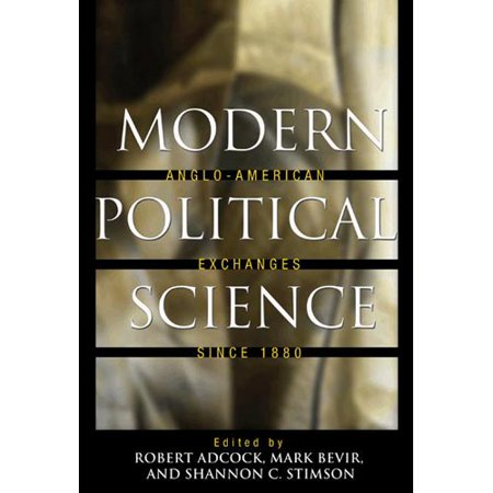 Modern Political Science  Anglo American Exchanges Since 1880