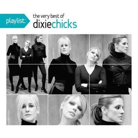 Playlist: The Very Best of the Dixie Chicks (Remaster) (Digi-Pak)