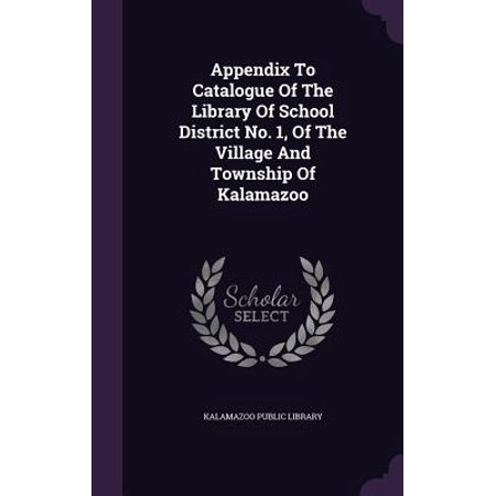 Appendix to Catalogue of the Library of School District No. 1, of the Village and Township of Kalamazoo ()