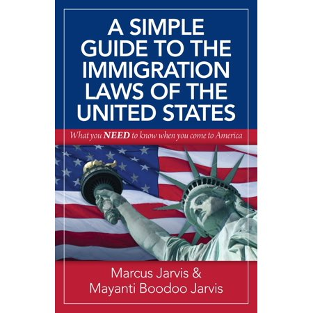 A Simple Guide to the Immigration Laws of the United States -