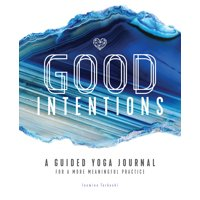 Good Intentions: A Guided Yoga Journal for a More Meaningful Practice (Paperback)