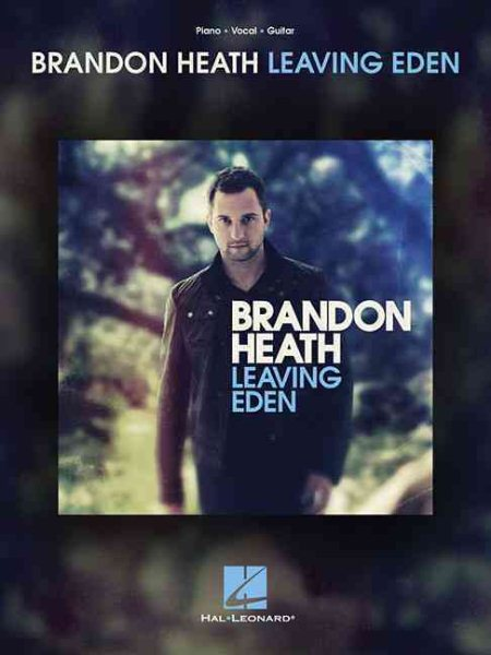 Brandon Heath: Leaving Eden by