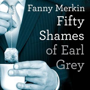 Fifty Shames of Earl Grey - Audiobook