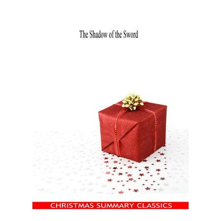 The Shadow of the Sword [Christmas Summary Classics] -