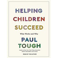 Helping Children Succeed: What Works and Why (Audiobook)