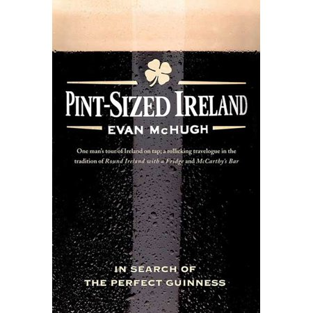 Pint-Sized Ireland : In Search of the Perfect Guinness