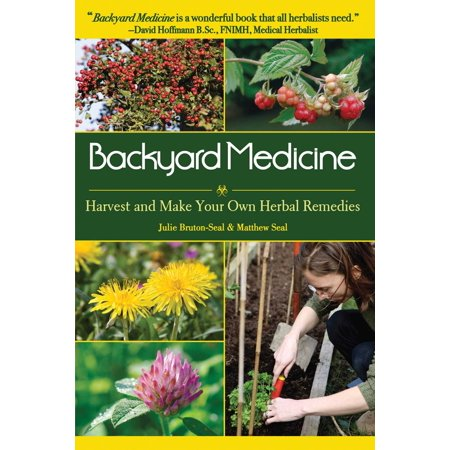Backyard Medicine : Harvest and Make Your Own Herbal (Home Remedies To Make Your Teeth Whiter Overnight)