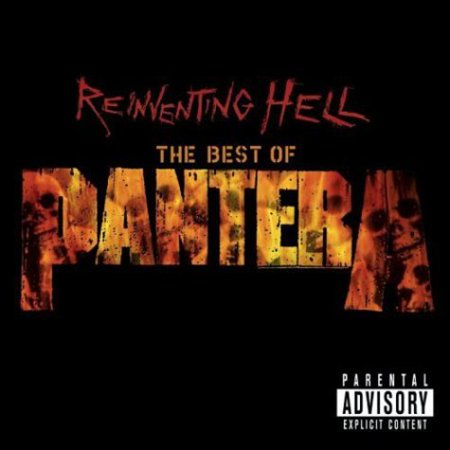 Reinventing Hell: Best of (Reinventing Hell The Best Of Pantera)