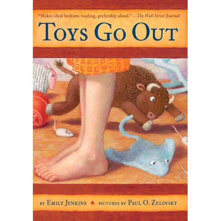 Toys Go Out : Being the Adventures of a Knowledgeable Stingray, a Toughy Little Buffalo, and Someone Called Plastic