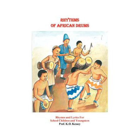 Rhythms of African Drums : Rhymes and Lyrics for School Children and Youngsters