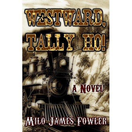 Westward, Tally Ho! - eBook ()