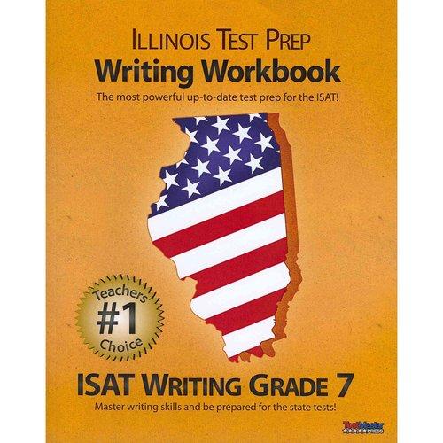 Illinois Test Prep Writing Workbook Isat Writing Grade 7