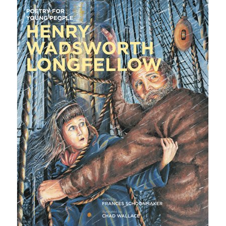 Poetry for Young People: Henry Wadsworth (Henry Wadsworth Longfellow Best Poems)