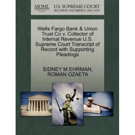 Wells Fargo Bank   Union Trust Co V  Collector Of Internal Revenue U S  Supreme Court Transcript Of Record With Supporting Pleadings