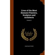 Lives of the Most Eminent Painters, Sculptors and Architects : Volume 5